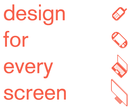 Design for Every Screen